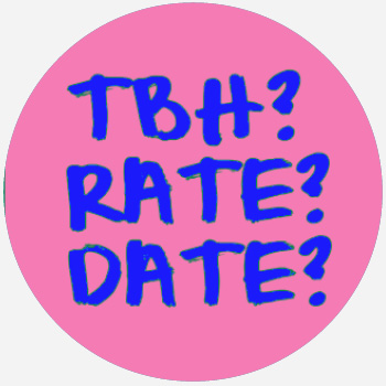 tbh, rate, and date